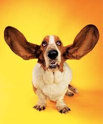 When you listen--be all ears